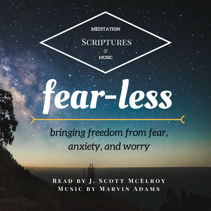 Fear-Less meditation scriptures and music-jscottmcelroy.com