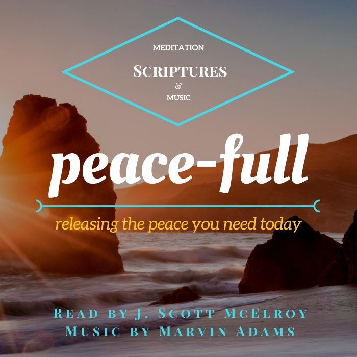 peace-full meditation scriptures jscottmcelroy.com